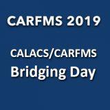 CALACS/CARFMS Bridging Day